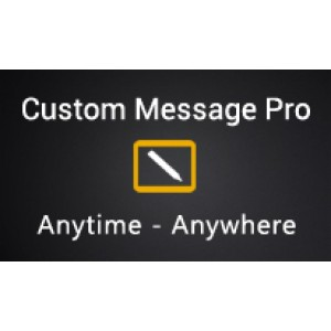 Customized Message Pro - Anywhere Anytime